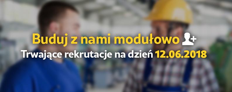 Buduj z nami modułowo: Trwające rekrutacje na dzień 12.06.2018